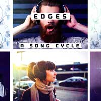 Edges: A Song Cycle