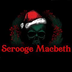 Scrooge Macbeth